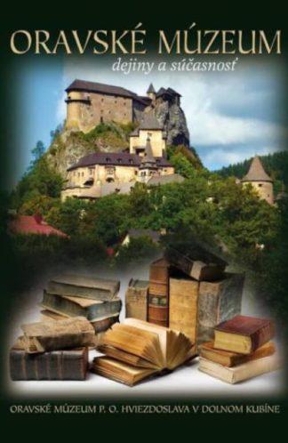 Oravské múzeum – dejiny a súčasnosť